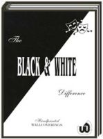 The Black and White Difference